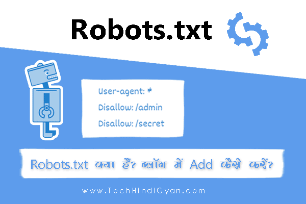 Robots.txt File Kya Hai? Blog Me Implement Kaise Kare - TechHindiGyan
