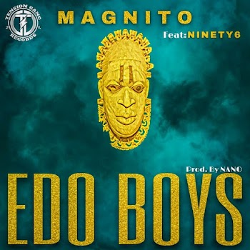 [Music] Magnito ft. Ninety6 – Edo Boys