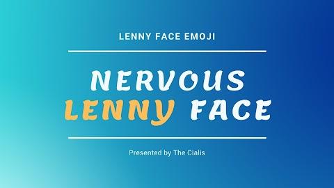 Nervous ⚆ᗝ⚆  Lenny (꒪⌓꒪)  Face, Nervous Japanese Emoticons : Lenny Face Emoji ( ͡° ͜ʖ ͡°)