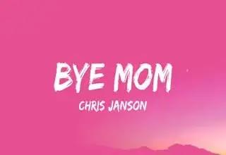 Bye Mom Lyrics, By Chris Janson