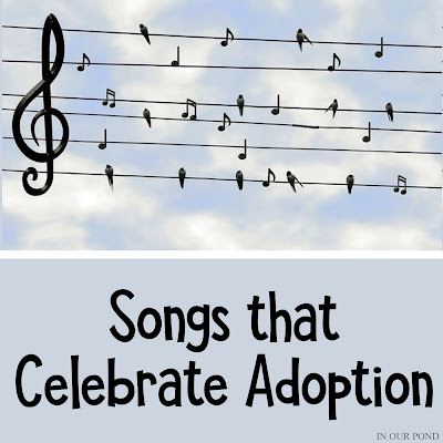 Songs that Celebrate Adoption // In Our Pond // November is National Adoption Month // May is National Foster Care Month