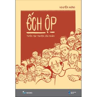 Ếch Ộp - Tuyển Tập Truyện Siêu Ngắn ebook PDF EPUB AWZ3 PRC MOBI