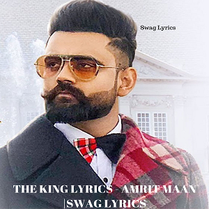THE KING LYRICS - AMRIT MAAN |SWAG LYRICS