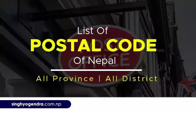 Postal Code of Nepal : Postal Code of All Province | Postal Code of All District of Nepal