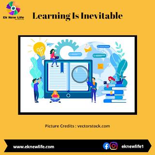 Learning Is Inevitable