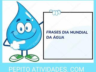Frases para o Dia Mundial da Água