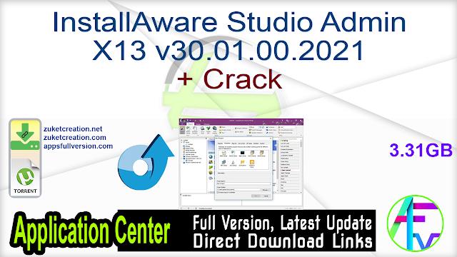 InstallAware Studio Admin X13 v30.01.00.2021 + Crack
