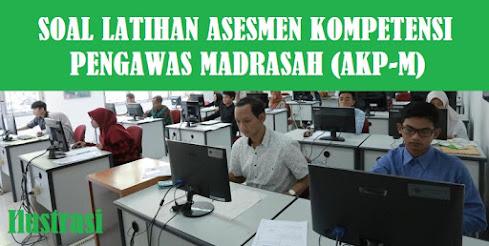 Soal Asesmen Kompetensi Pengawas Madrasah  Soal Asesmen Kompetensi Pengawas Madrasah (AKP-M)