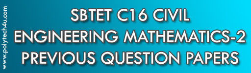 SBTET DIPLOMA C16 ENGINEERING MATHEMATICS-2 PREVIOUS QUESTION PAPERS