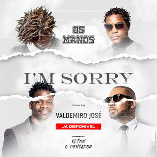 Os Manos Feat Valdemiro José - I'm Sorry (2020) Download