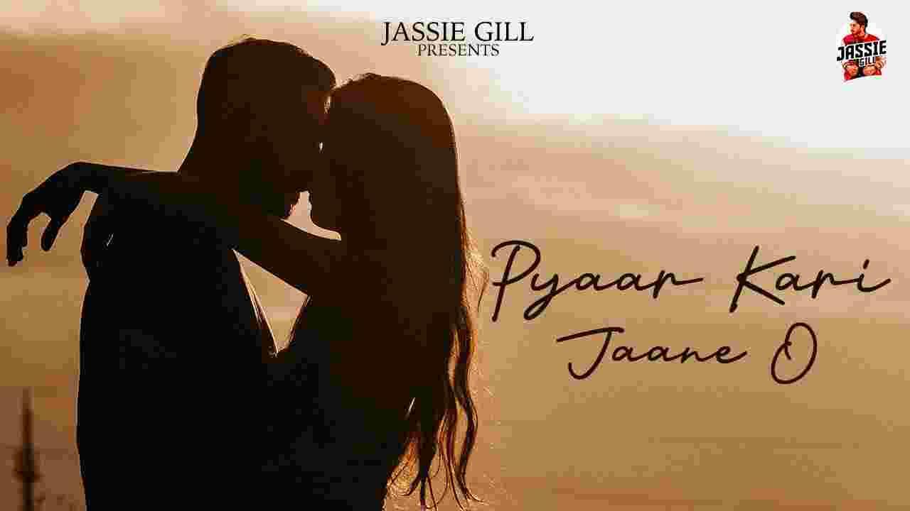 प्यार करी जाने ओ Pyaar kari jaane o lyrics in Hindi Jassie Gill x Vikas Punjabi Song