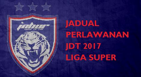 Jadual Perlawanan JDT 2017 Liga Super Malaysia