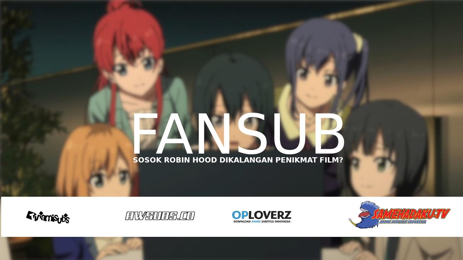Mengenal Fansub Anime dan Film