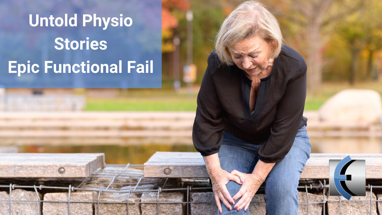 Untold Physio Stories - Epic Functional Fail - themanualtherapist.com