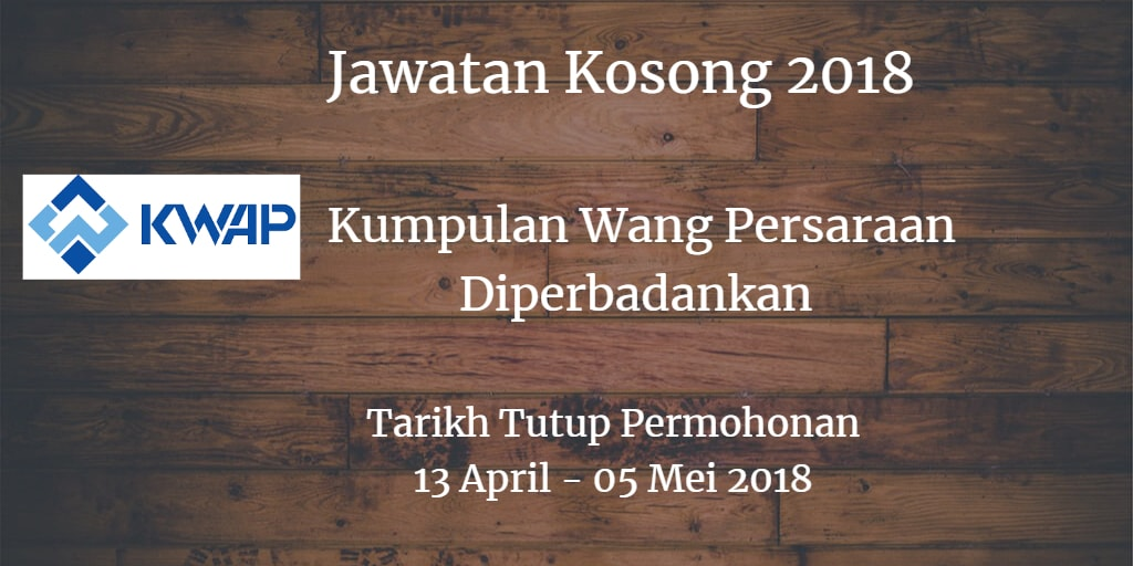 Jawatan Kosong KWAP 13 April - 05 Mei 2018