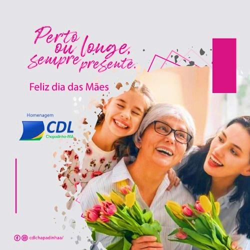Homenagem da CDL/Chapadinha a todas as Mães