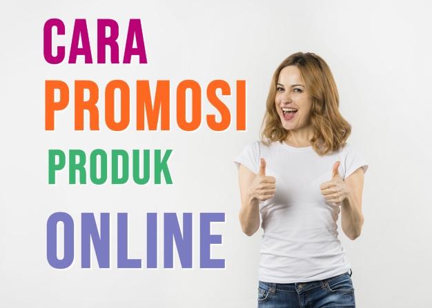 Cara Promosi Produk Online