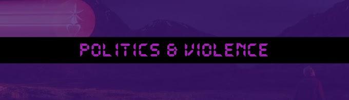 Politics & Violence
