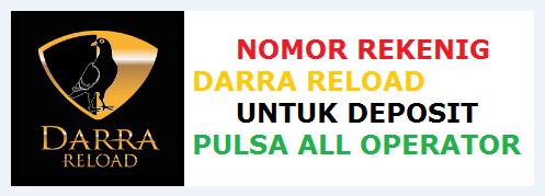 Nomor Rekening DARRA RELOAD Server Pulsa Untuk Mengisi Saldo Deposit Pulsa All Operator Harga Murah
