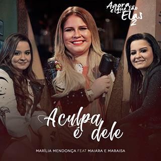 Baixar A Culpa é Dele Marília Mendonça feat. Maiara e Maraisa Mp3 Gratis