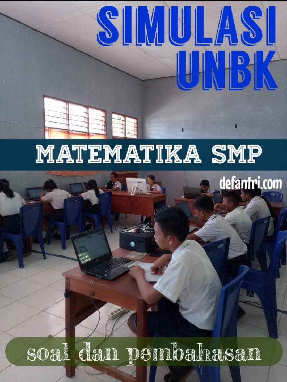 Simulasi UNBK 2020 Matematika SMP (*Soal dan Pembahasan)