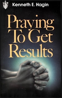 Praying To Get Results : Kenneth E. Hagin Download Free Christian Book