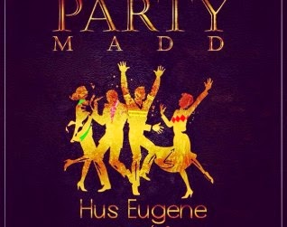 Party Madd cover 318x251 - Party Madd - Hus Eugene ft. Samini (Prod. by Brainy Beatz)