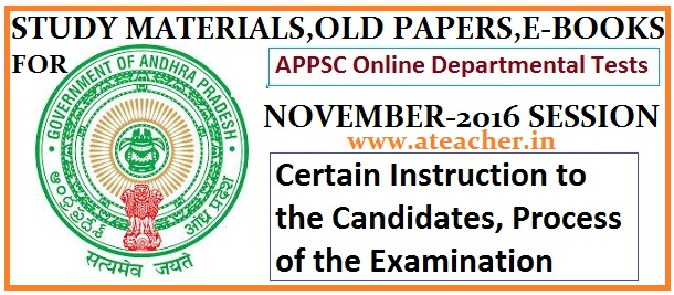 APPSC DEPARTMENTAL TEST NOTIFICATION NOVEMBER 2016 ,APPLY ONLINE at www.psc.ap.gov.in