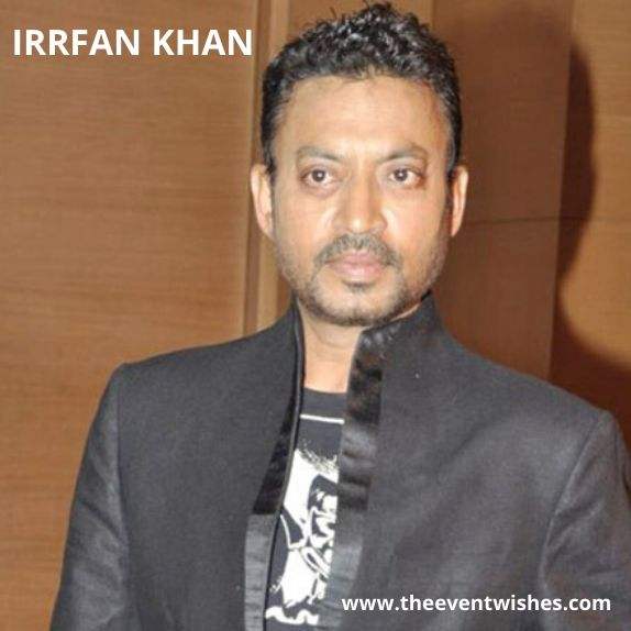 famous actor irrfan khan dies at the age of 53.