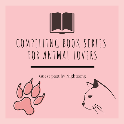 5 Compelling Book Series For Animal Lovers - Guest Post by Nightsong!
