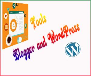 Blogger Tools and Wordpress 2019