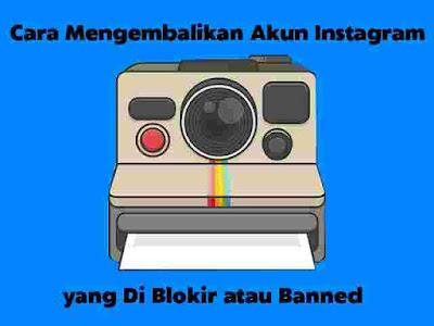 Cara Kembalikan Akun Instagram Di Blokir atau Banned