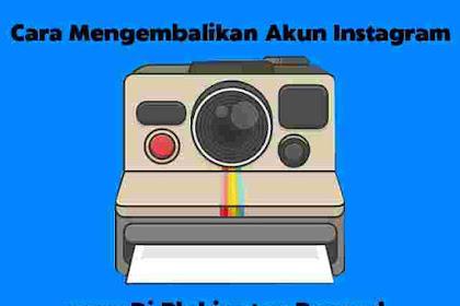 Cara Kembalikan (Pulihkan) Akun Instagram Di Blokir atau Banned