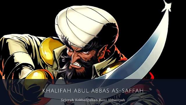 Dinasti Bani Abbasiyah : Khalifah Abul Abbas As-Saffah (132-136 H/749-754 M)