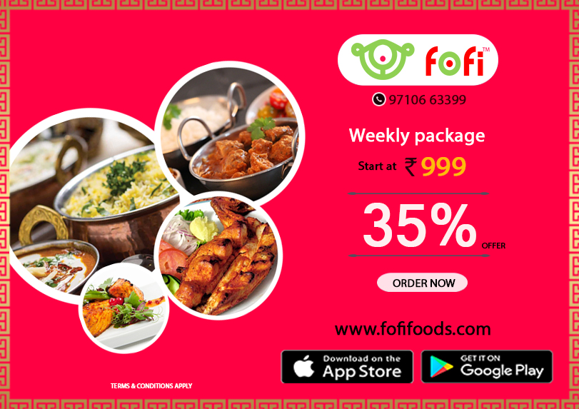 Get 35 Offer On Weekly Food Packages In Chennai Fofi Foods