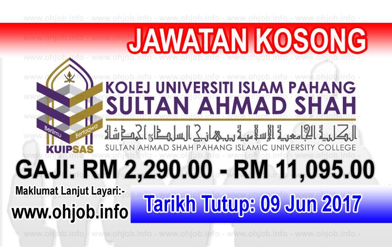 Jawatan Kerja Kosong KUIPSAS - Kolej Universiti Islam Pahang Sultan Ahmad Shah logo www.ohjob.info jun 2017
