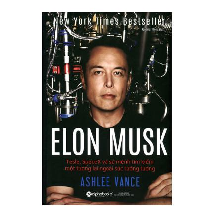 Elon Musk: Tesla, SpaceX Và Sứ Mệnh Tìm Kiếm Một Tương Lai Ngoài Sức Tưởng Tượng (Tái Bản 2018) ebook PDF EPUB AWZ3 PRC MOBI
