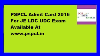 PSPCL Admit Card 2016 For JE LDC UDC Exam Available At www.pspcl.in