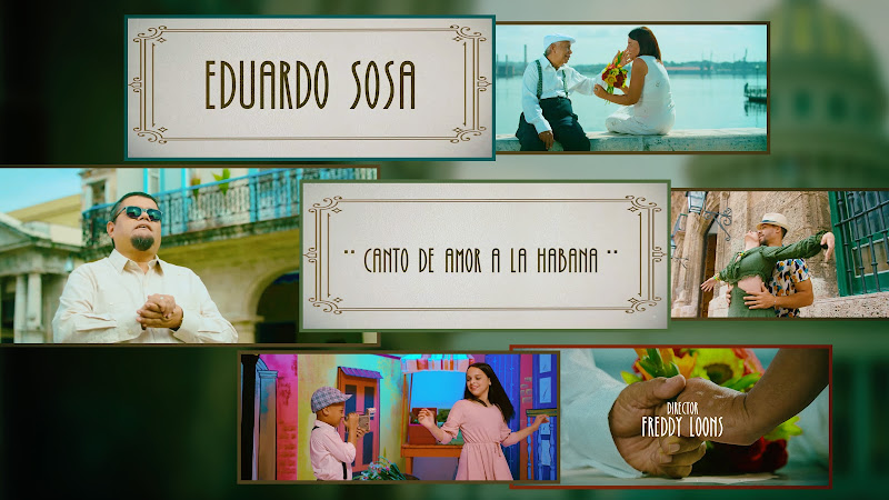 Eduardo Sosa - ¨Canto de amor a La Habana¨ - Videoclip - Director: Freddy Loons. Portal Del Vídeo Clip Cubano