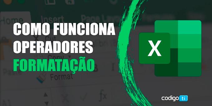Como mexer no Excel, usar operadores matemáticos e colocar formação na tabela.