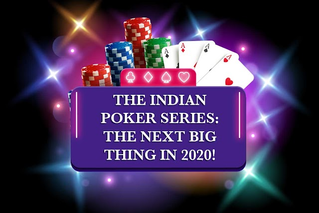 The Indian Poker Series: The Next BIG Thing in 2020!