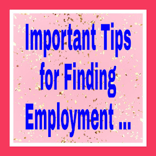 Important Tips for Finding Employment ...