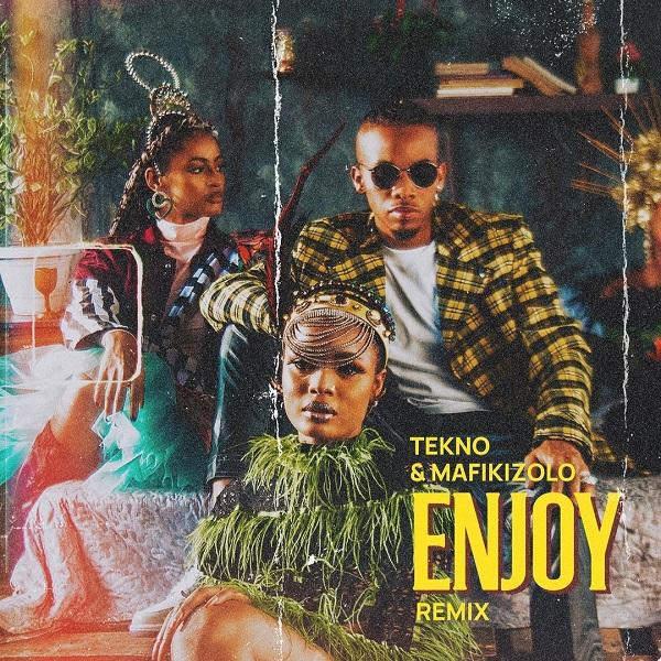 Tekno ft Mafikizolo - Enjoy Remix (Afro Naija) Download free mp3
