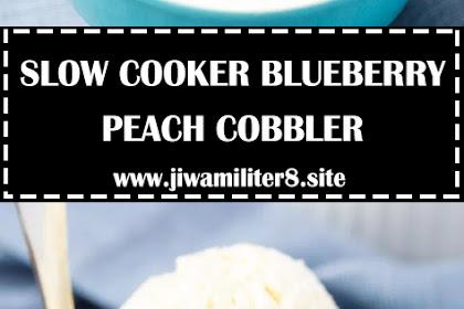 SLOW COOKER BLUEBERRY PEACH COBBLER
