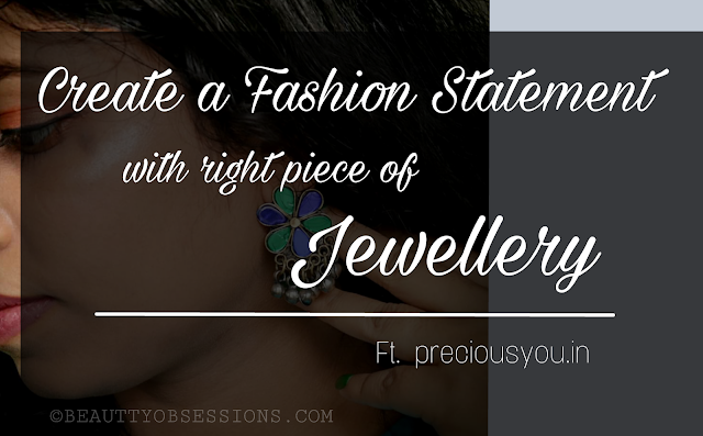 Create a Fashion Statement with right piece of Jewellery | Ft.  Preciousyou.in