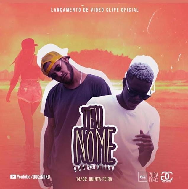 Ducxniiko (Duc & Niiko) - Teu Nome [Download] baixar nova musica descarregar agora 2019