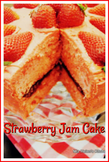 Strawberry Jam Cake at Miz Helen's Country Cottage