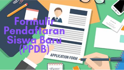 Download Contoh Formulir Pendaftaran Siswa Baru (PPDB) Terbaru