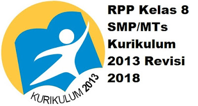 RPP Kelas 8 SMP/MTs Kurikulum 2013 Revisi 2018