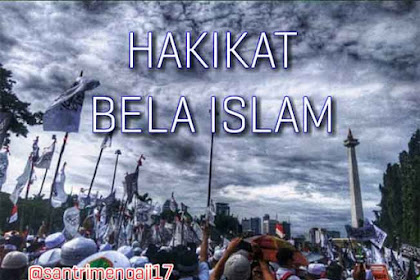 Memahami Arti Bela Islam